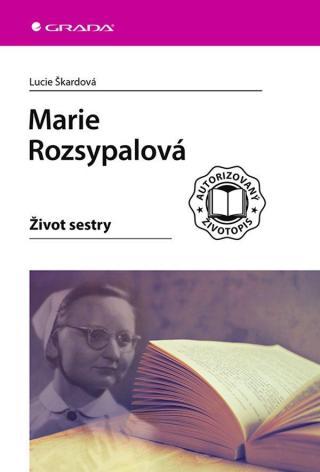 Marie Rozsypalová -- Život sestry - Škardová Lucie [E-kniha]